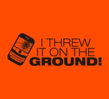 I Threw It on the GROUND! (Black Version) by Melanie St Clair