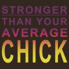 Stronger than your average chick by Leroy Dickson