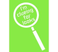 I'm clueing for looks Photographic Print