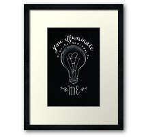 'You illuminate me'  Framed Print
