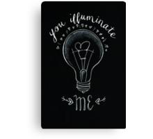 'You illuminate me'  Canvas Print