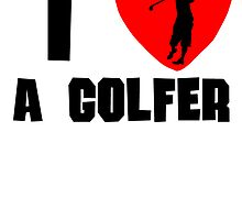 I Heart A Golfer by kwg2200