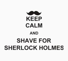Keep Calm and Shave for Sherlock Holmes by Kynu