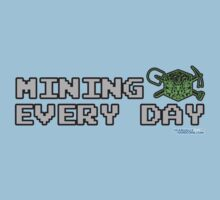Mining Every Day by GeekGamer