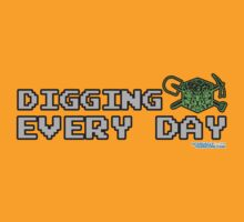 Digging Every Day by GeekGamer