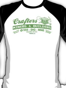 Crafters, Miners and Builders T-Shirt