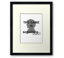 The game is... something. Framed Print