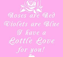 Roses are Red, Violets are Blue Lottle Love Pink by Lottle