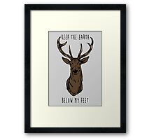 Keep The Earth Below My Feet. Framed Print