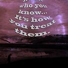 It's Not Who You Know, It's How You Treat Them Poster by Corri Gryting Gutzman