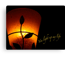 SOLD - YOU LIGHT UP MY LIFE Canvas Print