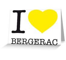 I ♥ BERGERAC Greeting Card