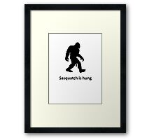 Sasquatch is hung Framed Print