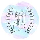 Never Grow Up by House Of Wonderland