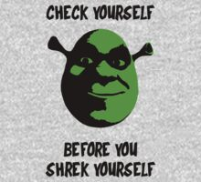 Check Yourself Before You Shrek Yourself (Black and Green) by LIKE