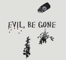 Evil, Be Gone by IfTheCrownsFit
