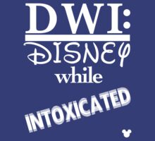 DWI: Disney while intoxicated by alyssa11