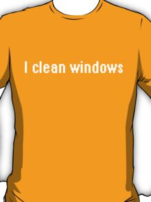 I clean windows T-Shirt