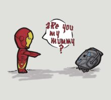 Are you my mummy? - IRON by Arry