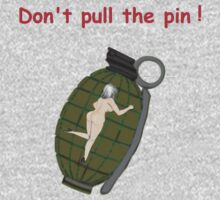 Grenade Art    Don't pull the pin by Radwulf