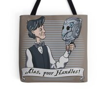 Alas Poor Handles! Tote Bag