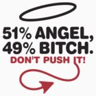 51% Angel, 49% Bitch by artpolitic