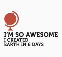 I Created Earth In 6 Days by artpolitic