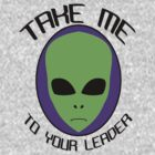 Take Me to Your Leader by dougnst