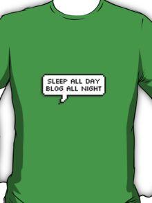 Sleep All Day, Blog All Night T-Shirt