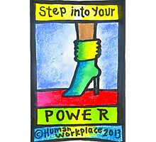 Step Into Your Power Poster Photographic Print