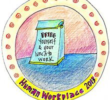 Bring Yourself and Your Lunch to Work by humanworkplace
