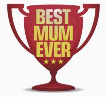 Best Mum Ever by artpolitic
