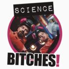 Science Bitches! by teesbitches