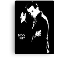 Miss me? Canvas Print