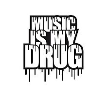 Music Is My Drug Stamp Photographic Print