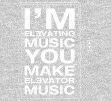 I'm Elevating Music, You Make Elevator Music (White) Kids Clothes