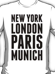 New York, London, Paris, Munich - [Black] T-Shirt