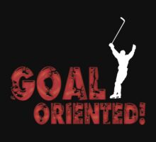 Goal Oriented by shakeoutfitters
