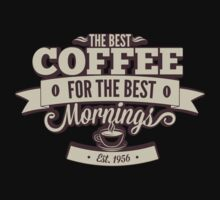 The Best Coffee For The Best Mornings by BrightDesign