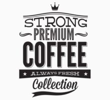 Strong Premium Coffee - Always Fresh Collection by BrightDesign