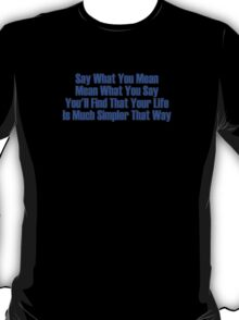 say what you mean T-Shirt