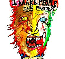 I Make People Into Monsters  by RobbiLee100