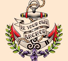 Be Your Own Anchor by brucelovesyou