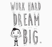 Work Hard Dream Big! by NinjaSa
