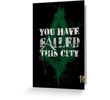 You have failed this city! Greeting Card