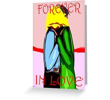 FOREVER IN LOVE Greeting Card