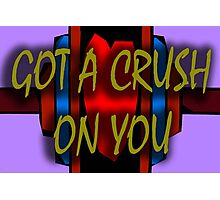 GOT A CRUSH ON YOU Photographic Print