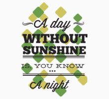 """A Day Without Sunshine"" Vector Design by xanthos84"