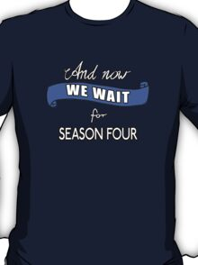 And Now We Wait T-Shirt