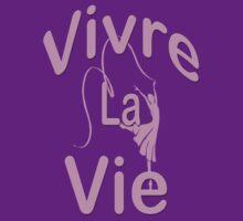 Vivre la vie / T-SHIRT by haya1812